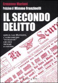 Il secondo delitto. Dopo il caso Matteotti, l'altro omicidio «eccellente» che fece tremare il fascismo