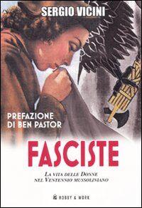 Fasciste. La vita delle donne nel ventennio mussoliniano