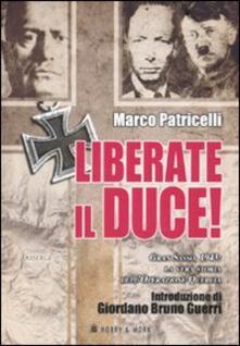 Camfeed.it Liberate il Duce. Gran Sasso 1943: la vera storia dell'Operazione Quercia Image