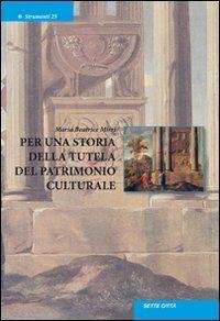 Per una storia della tutela del patrimonio culturale