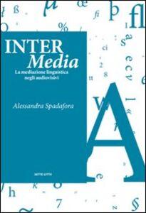 Inter Media. La mediazione linguistica negli audiovisivi