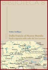 Dalla Francia al nuovo mondo: feudi e signorie nella valle del San Lorenzo
