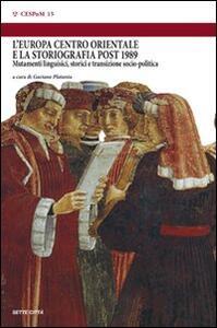 L' Europa centro orientale e la storiografia post 1989. Mutamenti linguistici, storici e transizione sociopolitica. Atti del convegno (Montefiascone, 7-9 giugno 2007)