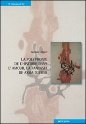 La polyphonie de l'historie dans l'amour, la fantasia de Assia Djebar. Ediz. italiana e francese