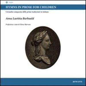 Hymns in prose for children. Un'analisi comparata delle prime traduzioni in italiano. Ediz. italiana e inglese