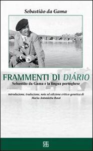 Sebastião da Gama. Frammenti di diário. Ediz. italiana e portoghese