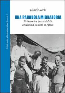 Una parobola migratoria. Fisionomia e percorsi delle collettività italiane in Africa