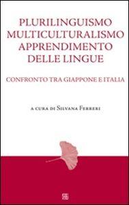 Plurilinguismo, multiculturalismo, apprendimento delle lingue. Confronto tra Giappone e Italia