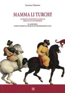 Mamma li turchi. L'idea di crociata nell'età moderna