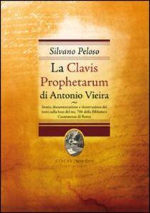 La Clavis Prophetarum di Antonio Vieira. Storia, documentazioone e ricostruzione del testo sulla base del ms. 706 della biblioteca casanatense di Roma
