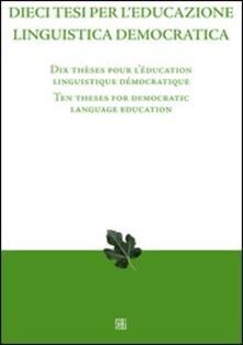 Dieci tesi per l'educazione linguistica democratica. Ediz. italiana, inglese e francese - copertina