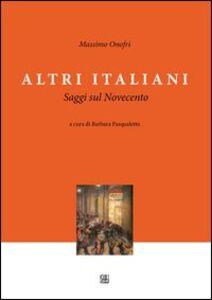 Altri italiani. Saggi sul Novecento