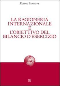 La ragioneria internazionale e l'obiettivo del bilancio d'esercizio