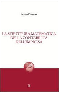 La struttura matematica della contabilità dell'impresa