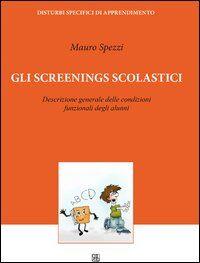 Gli screenings scolastici. Descrizione generale delle condizioni funzionali degli alunni