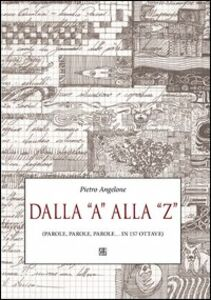 Dalla «A» alla «Z» (parole, parole, parole... in 157 ottave)