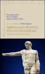 Arbitraggio sportivo, etica ed educazione. Prospettive di analisi filosofico-giuridica