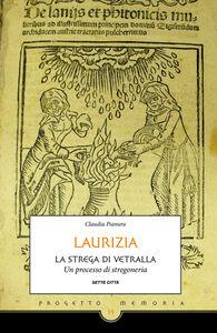 Laurizia. La strega di Vetralla. Un processo di stregoneria