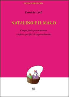 Librisulladiversita.it Natalino e il mago. Cinque fiabe per attenuare i deficit specifici di apprendimento Image