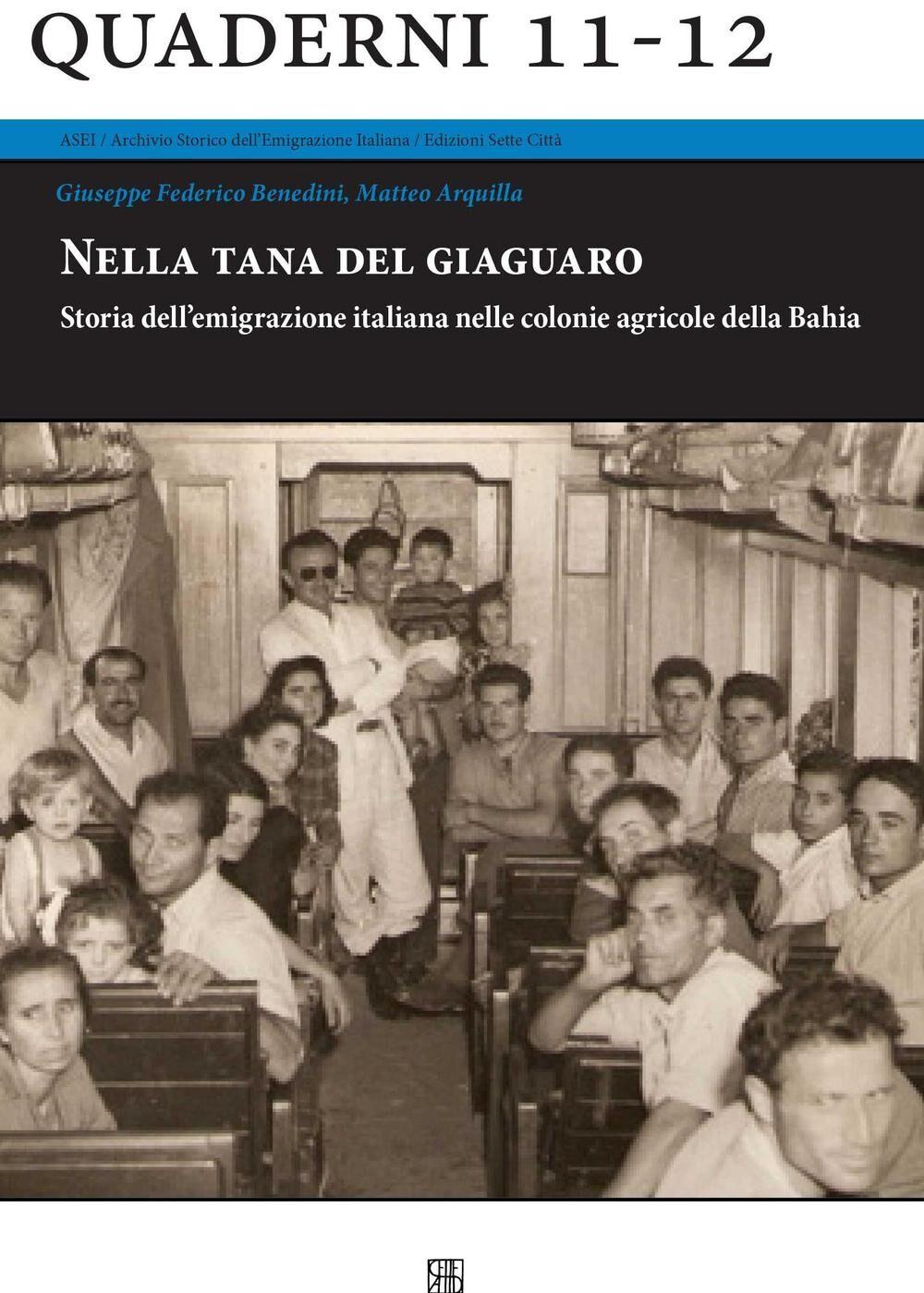 Nella tana del giaguaro. Storia dell'emigrazione italiana nelle colonie agricole della Bahia