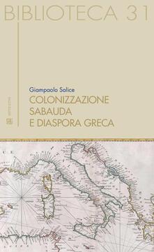 Colonizzazione sabauda. E diaspora greca - Giampaolo Salice - copertina