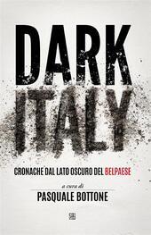 Dark Italy. Cronache dal lato oscuro del belpaese