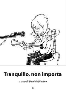 Tranquillo, non importa - Daniele Piovino - ebook