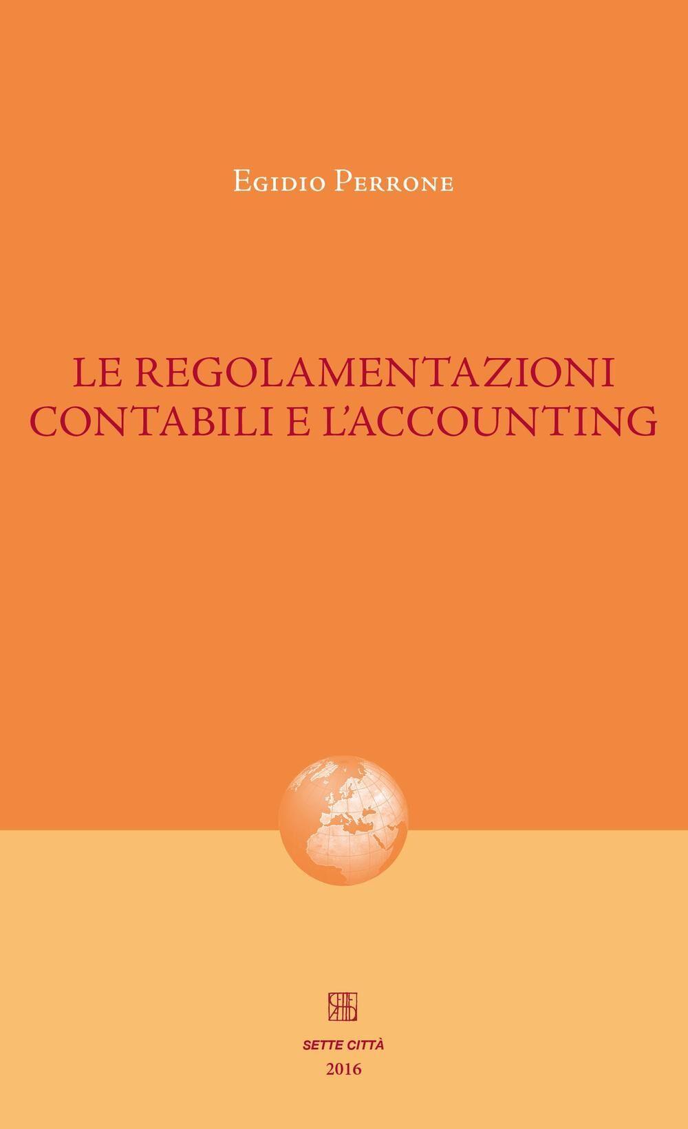 Le regolamentazioni contabili e l'accounting