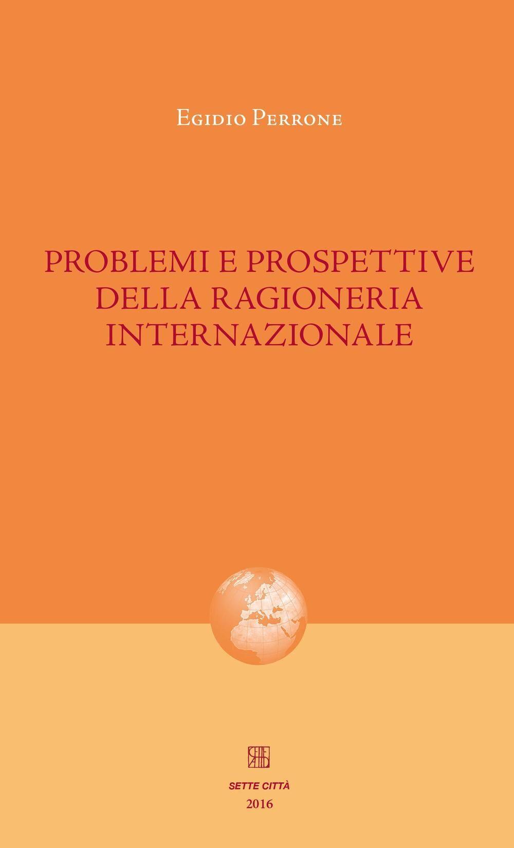Problemi e prospettive della ragioneria internazionale