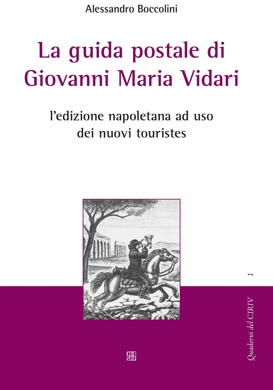 La guida postale di Giovanni Maria Vidari. L'edizione napoletana ad uso dei nuovi touristes