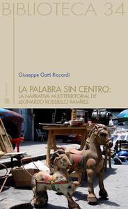La palabra sin centro: la narrativa multiterritorial del Leonardo Rossello Ramírez