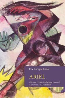 Ariel. Testo spagnolo a fronte. Ediz. critica - José Enrique Rodó - copertina