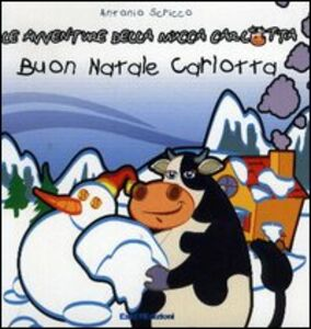 Carlotta e il Natale. Le avventure della mucca Carlotta