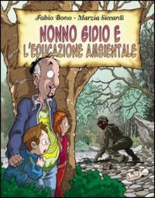 Recuperandoiltempo.it Nonno Gidio e l'educazione ambientale Image