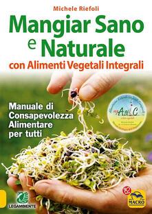 Antondemarirreguera.es Mangiar sano e naturale con alimenti vegetali e integrali. Manuale di consapevolezza alimentare per tutti Image