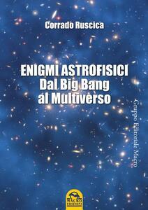 Enigmi astrofisici. Dal Big bang al multiverso - Corrado Ruscica - ebook