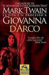 La vita e il processo a Giovanna d'Arco