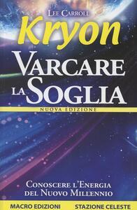 Kryon. Varcare la soglia