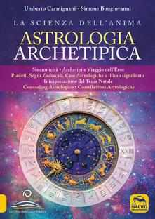 Astrologia archetipica - Umberto Carmignani,Simone Bongiovanni - copertina