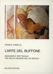L' arte del buffone. Maschere e spettacolo tra Italia e Baviera nel XVI secolo