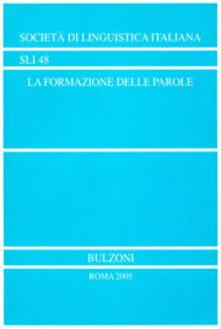Lpgcsostenible.es La formazione delle parole. Atti del 27° Congresso internazionale di studi sulla Società di linguistica italiana (L'Aquila, 25-27 settembre 2003) Image
