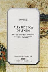 Alla ricerca dell'oro. Mercanti, viaggiatori, missionari in Africa e nelle Americhe (secoli XII-XVI)