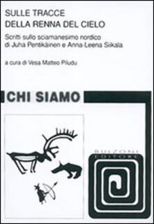 Associazionelabirinto.it Sulle tracce della renna del cielo. Scritti sulla sciamensimo nordico di Juha Pentikäinen e Anna-Leena Siikala Image