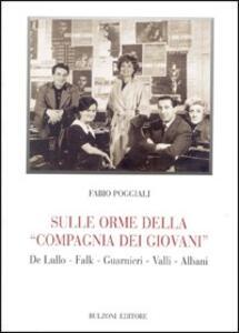 Sulle orme della «compagnia dei giovani» - Fabio Poggiali - copertina