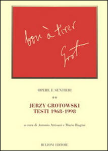 Libro Opere e sentieri. Vol. 2: Jerzy Grotowski. Testi 1968-1998.