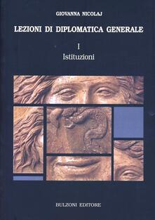 Voluntariadobaleares2014.es Lezioni di diplomatica generale. Vol. 1: Istituzioni. Image