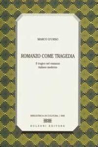 Romanzo come tragedia. Il tragico nel romanzo italiano moderno