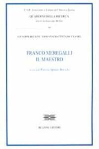 Franco Meregalli. Il maestro