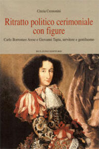 Ritratto politico cerimoniale con figure. Carlo Borromeo Arese e Giovanni Tapia, servitore e gentiluomo