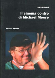 Il cinema contro di Michael Moore